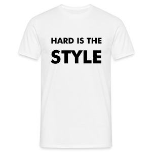 Hard is the Style - T-shirt Homme