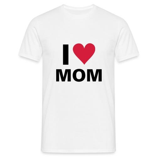 I Love Mom - T-skjorte for menn