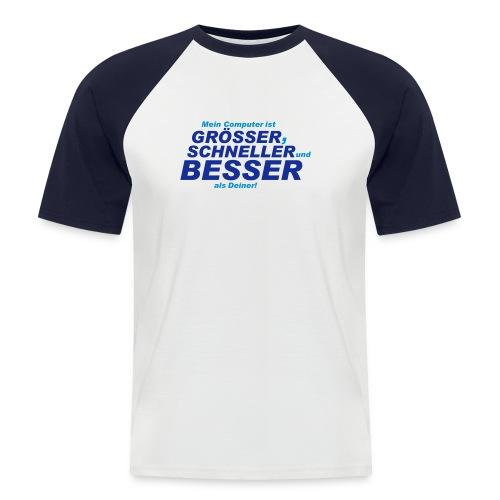 größer schneller besser - Männer Baseball-T-Shirt