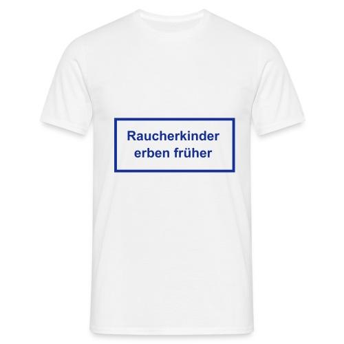 Raucherkinder... - Männer T-Shirt