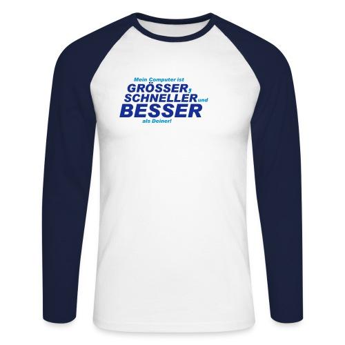 gößer,schneller,besser... - Männer Baseballshirt langarm