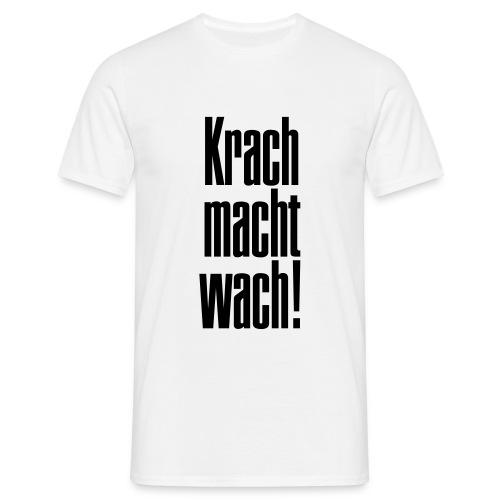 Comfort-T - Krach macht wach! - Männer T-Shirt