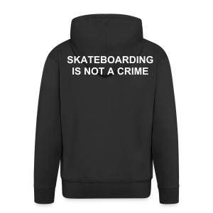 SKATEBOARDING IS NOT A CRIME - Men's Premium Hooded Jacket