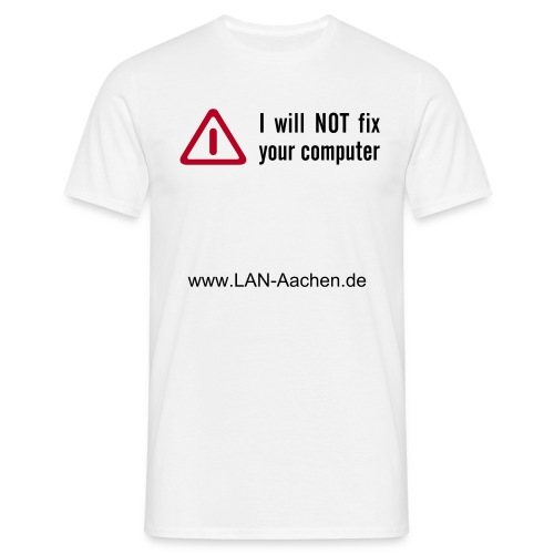 I will NOT fix your Computer! - Männer T-Shirt