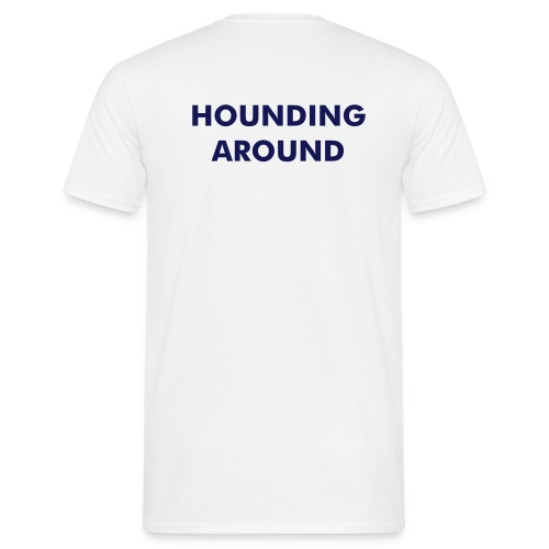 HOUNDING AROUND T - Men's T-Shirt