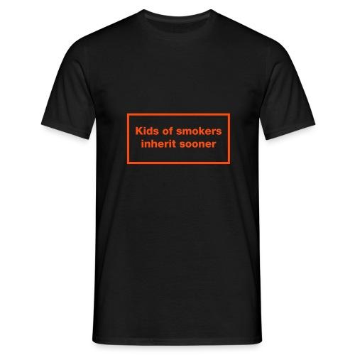 Kids of Smokers Inherit Sooner (Black) - Men's T-Shirt