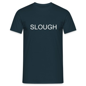Slough And Proud - Men's T-Shirt