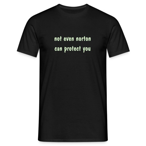 not even norton can protect you - Männer T-Shirt