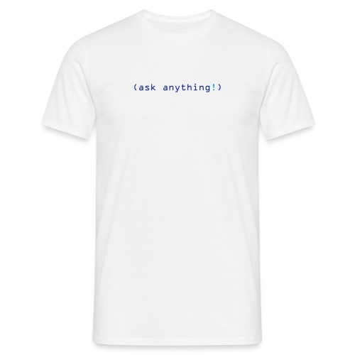 Ask anything - Männer T-Shirt