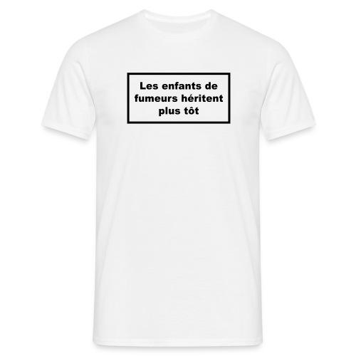 Les_enfants_de_fumeurs_heritent_plus_tard - T-shirt Homme