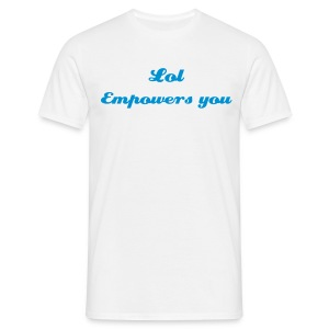Lol empowers you - T-shirt Homme