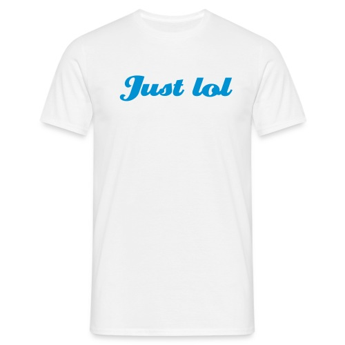 Just lol - T-shirt Homme
