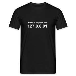 There is no place like 127.0.0.01 - Men's T-Shirt