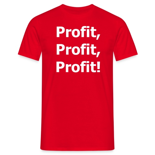 Profit Profit Profit Red - Männer T-Shirt