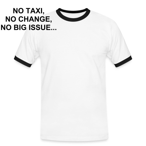 No Taxi, No Change... - Men's Ringer Shirt