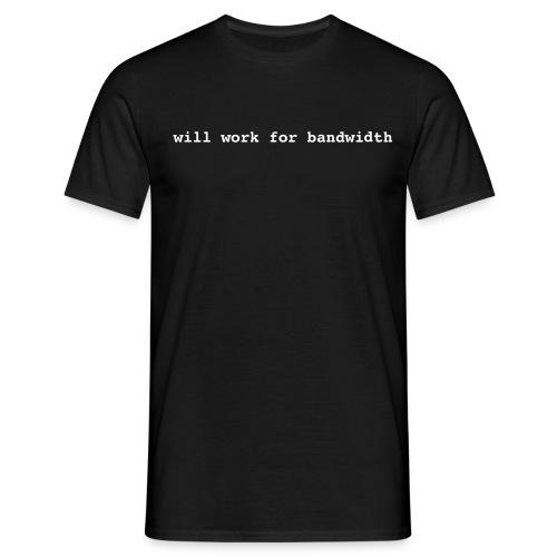 will work for bandwidth - Männer T-Shirt