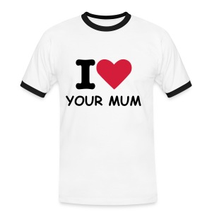 YOUR MUM Tee - Men's Ringer Shirt