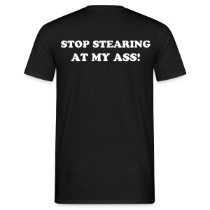 REA! Stop stearing at my ass/ryggtryck T-shirt - T-shirt herr