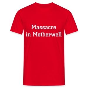 Massacre in Motherwell - Men's T-Shirt