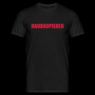 T-Shirts ~ Männer T-Shirt ~ Raubkopierer - T-Shirt schwarz
