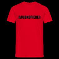 T-Shirts ~ Männer T-Shirt ~ Raubkopierer - T-Shirt rot