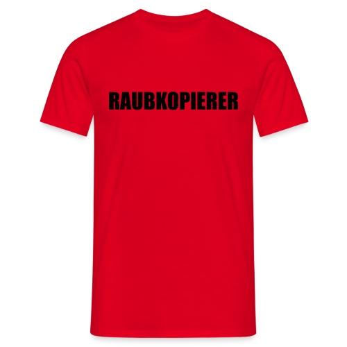Raubkopierer - T-Shirt rot - Männer T-Shirt