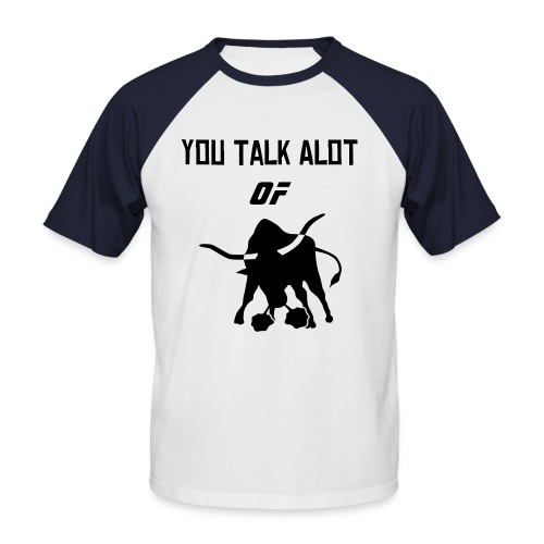 Alot Of Bull - Men's Baseball T-Shirt