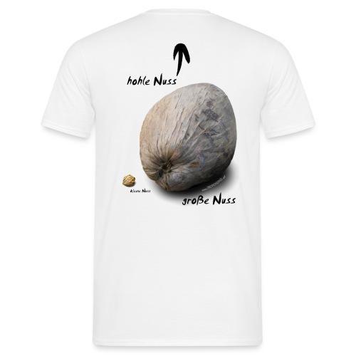 ...Hohle Nuss - HINTEN - Männer T-Shirt