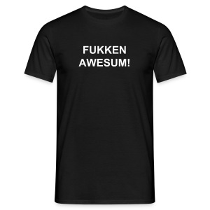 FUKKEN AWESUM - Men's T-Shirt