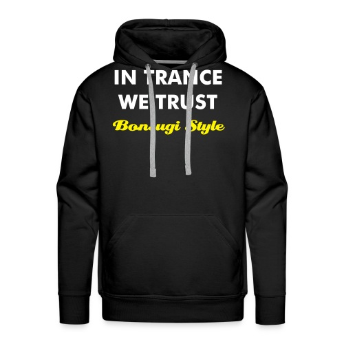 IN TRANCE WE TRUST B - Men's Premium Hoodie
