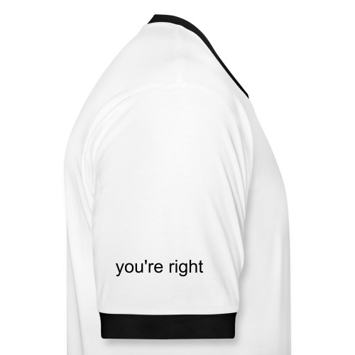 you're right - Mannen contrastshirt