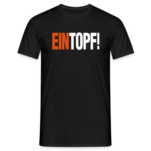 Shirt EINTOPF! - Männer T-Shirt