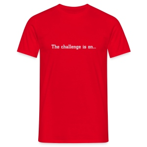 The challenge is on T - Men's T-Shirt