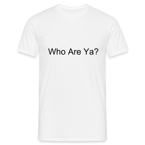 Who Are Ya? - Men's T-Shirt
