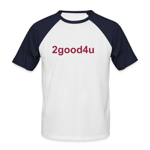 2good4u - white&red - Männer Baseball-T-Shirt