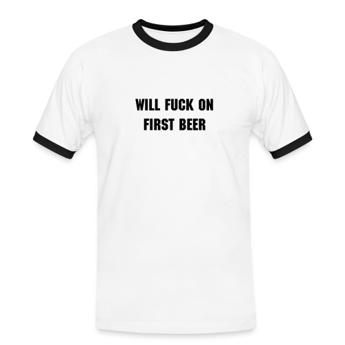 Will fuck on first beer - Mannen contrastshirt