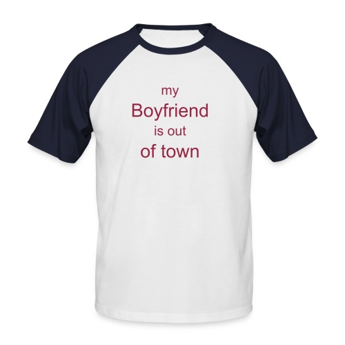 Boyfriend out of town - white&red - Männer Baseball-T-Shirt