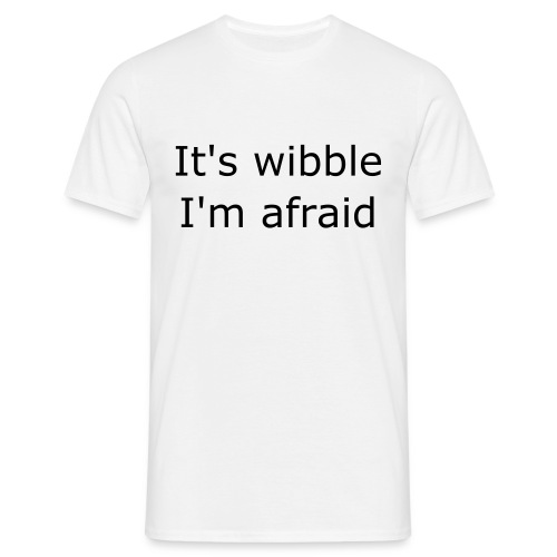 It's wibble I'm afraid - Men's T-Shirt