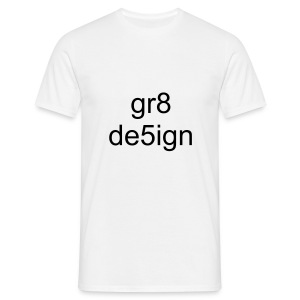 gr8 de5ign t shirt - Men's T-Shirt