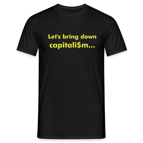 Let's bring down capitali$m (Black/NeonYellow) - Men's T-Shirt
