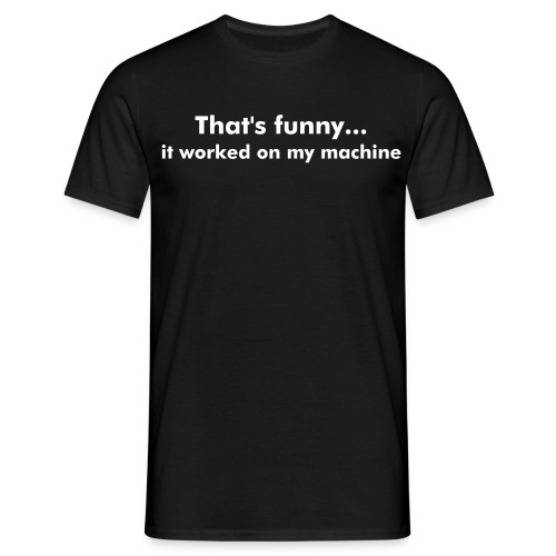 That's funny... - Men's T-Shirt