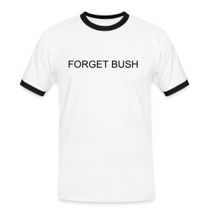 FORGET BUSH T - Men's Ringer Shirt