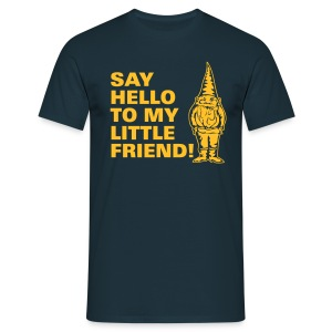 Say hello to my little friend! - Mannen T-shirt