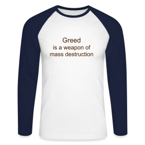 Greed is a WMD - Men's Long Sleeve Baseball T-Shirt