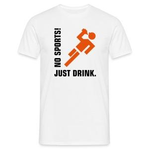 No sports, just drink - T-skjorte for menn