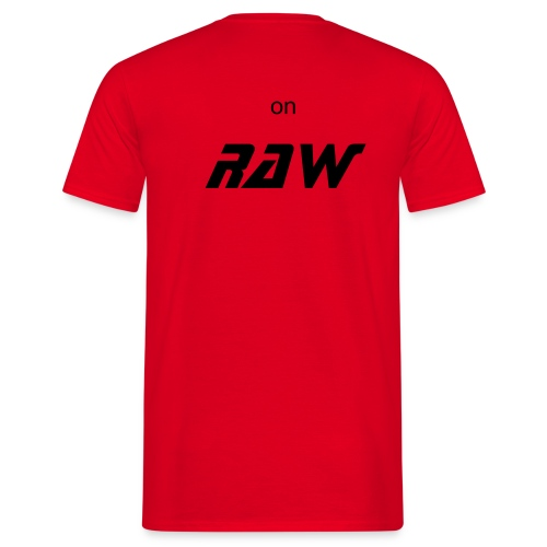 on raw red - Mannen T-shirt