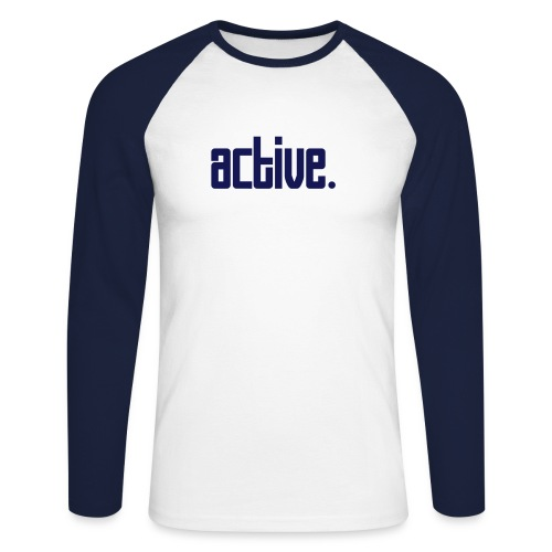 Active! Tshirt - Men's Long Sleeve Baseball T-Shirt