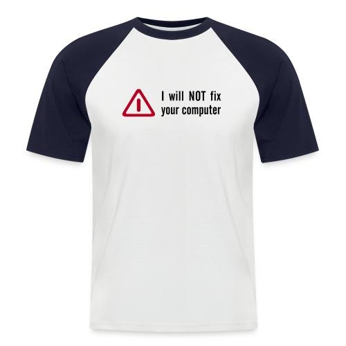 I will NOT fix your computer - Mannen baseballshirt korte mouw