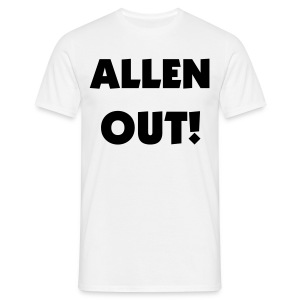 ALLEN OUT! - Men's T-Shirt