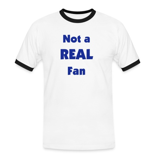 Not a REAL Fan - Men's Ringer Shirt